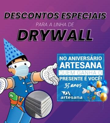 Drywall é no aniversário Artesana!